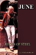 JUNE: Roots of Steel