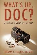 What's Up, Doc?: A Lifetime in Medicine: 1946-1990