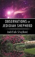 Observations Of Jedidiah Shepherd