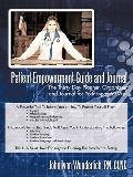 Patient Empowerment Guide and Journal: The Thirty-Day Planner, Organizer, and Journal for Yo...