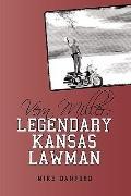 Vern Miller: Legendary Kansas Lawman