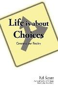 Life is about Choices: Creating our Reality
