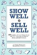 Show Well, Sell Well: 103 Simple, Low-Cost Things to do That Will Help Your Property Show an...
