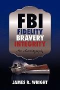 FBI Fidelity, Bravery, Integrity