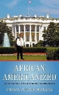 African Americanized: An African Man's Life and Expedient Americanization