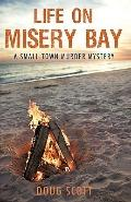 Life on Misery Bay: A Small Town Murder Mystery