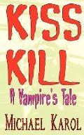 Kiss Kill: A Vampire's Tale