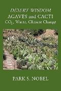 DESERT WISDOM/AGAVES and CACTI: : CO2, Water, Climate Change
