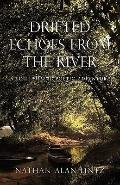 Drifted Echoes From The River: A Soul Filling Poetic Adventure