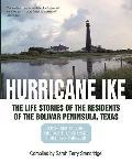 HURRICANE IKE: THE LIFE STORIES OF THE RESIDENTS OF THE BOLIVAR PENINSULA, TEXAS: SEPTEMBER ...