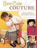 Sew Cute Couture: Create Adorable Embellished Jackets with Matching Dresses [With Pattern(s)]