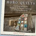 Hobo Quilts: 55+ Original Blocks Based on the Secret Language of Riding the Rails
