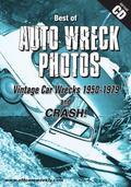 The Best of Auto Wreck Photos - Vintage Car Wrecks 1950-1979 and CRASH