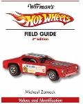 Warman's Hot Wheels Field Guide : Values and Identification