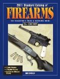 2011 Standard Catalog of Firearms : The Collector's Price and Reference Guide