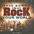 1000 Songs that Rock Your World: From Rock Classics to one-Hit Wonders, the Music That Light...