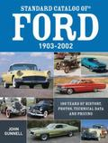 Standard Catalog of Ford, 1903-2002 : 100 Years of History, Photos, Technical Data and Pricing