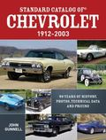 Standard Catalog of Chevy, 1912-2001 : 90 Years of History, Photos, Technical Data and Pricing
