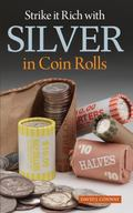 Coin Roll Hunting : Find Silver Treasures in Rolls of Coins