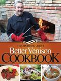 Sporting Chef's Better Venison Cookbook