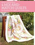 Quilt Essentials - 4 Mix-And-Match Quilts : Fat-Quarters, Fat-Eights, Jelly Rolls and More