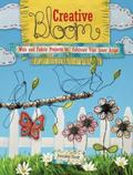 Creative Bloom : Projects and Inspiration with Fabric and Wire