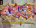 Graff 2 : Next Level Graffiti Techniques