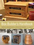 Box Builder's Handbook : Essential Techniques with 21 Step-by-Step Projects