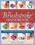 Brushstroke Handbook : The ultimate guide to decorative painting Brushstrokes