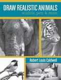 Draw Realistic Animals : Wildlife, Pets and More
