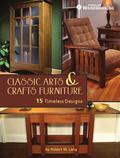 Arts and Crafts Furniture Classics with Robert Lang : Plans and Instruction for 15 Projects