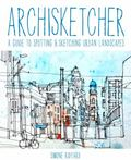 Archisketcher : Drawing Buildings, Cities and Landscapes