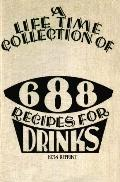 A Life Time Collection Of 688 Recipes For Drinks 1934 Reprint