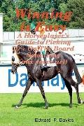 Winning Is Easy (Aux Cover Art): A Horseplayer's Guide To Picking 70% On The Board Selection...