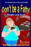 Don't Be A Fatty - Weight Loss Guide B&W Edition Having More Energy & Feeling Better About Y...