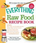 The Everything Raw Food Recipe Book (Everything Series)