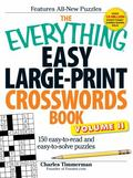 The Everything Easy Large-Print Crosswords Book, Volume II: 150 easy-to-read and easy-to-sol...