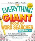 The Everything Giant Book of Word Searches, Volume III: More than 300 new puzzles for the bi...