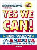 Yes We Can!: 365 Ways to Make America a Better Place