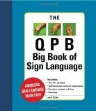 The QBP Big Book Of Sign Language (American sign language made easy)