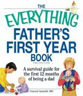 Everything Father's First Year Book : A survival guide for the first 12 months of being a Dad