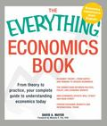 Everything Economics Book : From theory to practice, your complete guide to understanding ec...