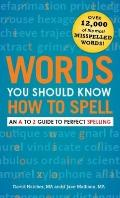 Words You Should Know How to Spell : An A to Z Guide to Perfect Spelling