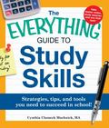 Everything Guide to Study Skills : Strategies, tips, and tools you need to succeed in School!