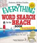 The Everything Word Search for the Beach Book, Volume II: 150 cool puzzles for even more fun...