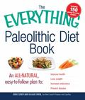 The Everything Paleolithic Diet Book: An All-Natural, Easy-to-Follow Plan to Improve Health,...