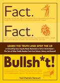 Fact. Fact. Bullsh*t!: Learn the Truth and Spot the Lie on Everything from Tequila-Made Diam...