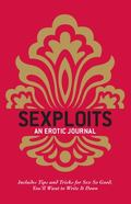 Sexploits : An Erotic Journal