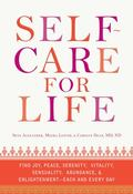Self-Care for Life: Find Joy, Peace, Serenity, Vitality, Sensuality, Abundance, and Enlighte...
