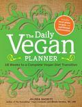 Daily Vegan Planner : Twelve Weeks to a Complete Vegan Diet Transition